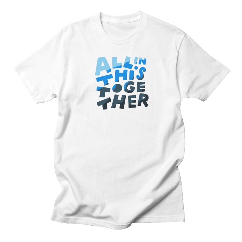 All In This Together Men's T-Shirt by Katie Lukes
