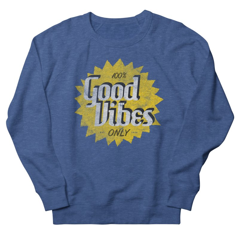 Good Vibes Only Women's French Terry Sweatshirt by Katie Lukes