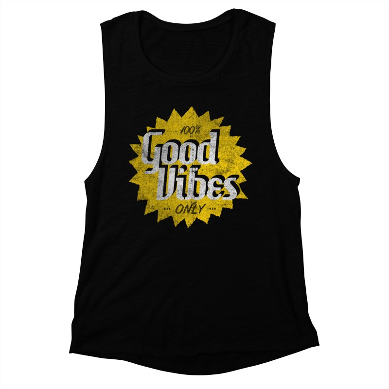 Good Vibes Only Women's Muscle Tank by Katie Lukes