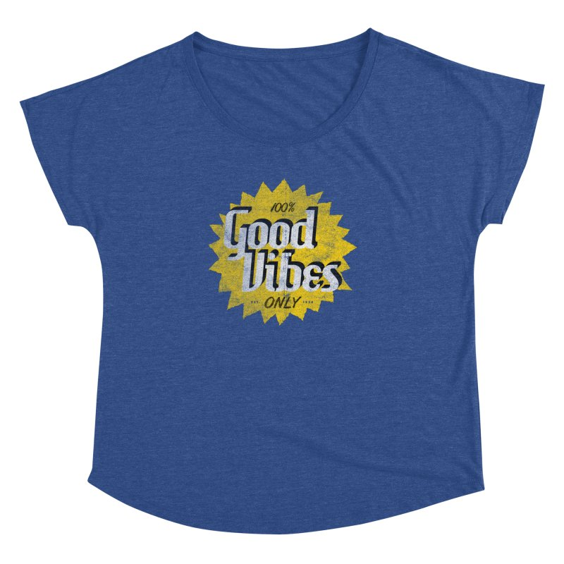 Good Vibes Only Women's Dolman Scoop Neck by Katie Lukes