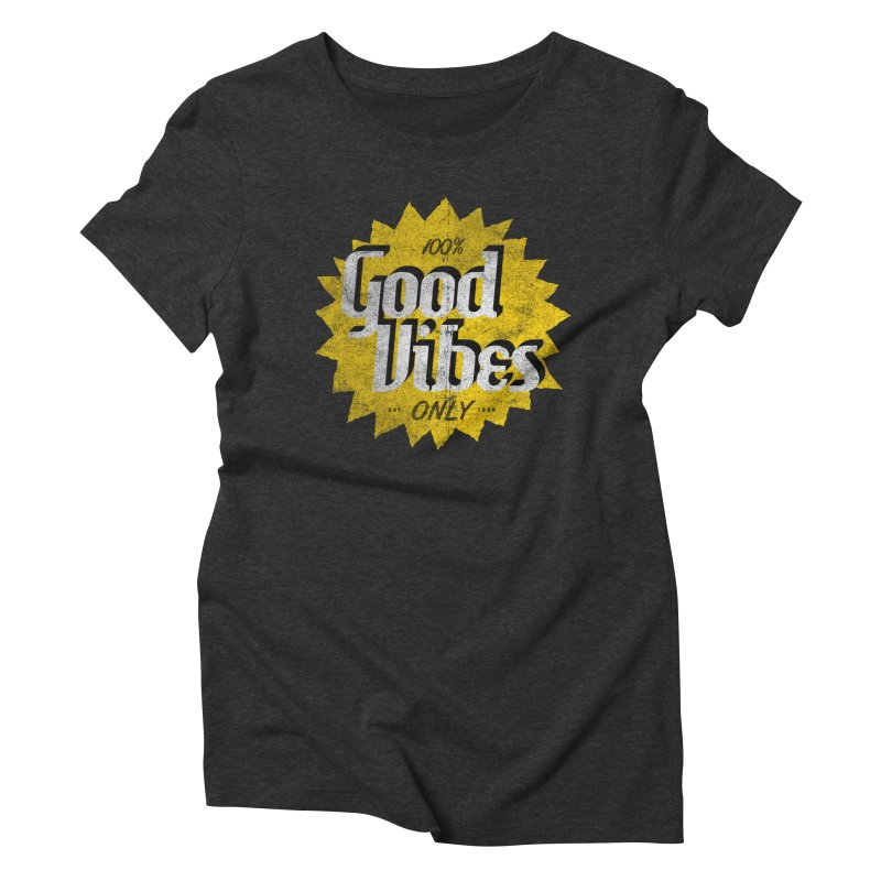 Good Vibes Only Women's Triblend T-Shirt by Katie Lukes