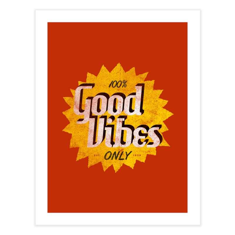 Good Vibes Only Home Fine Art Print by Katie Lukes