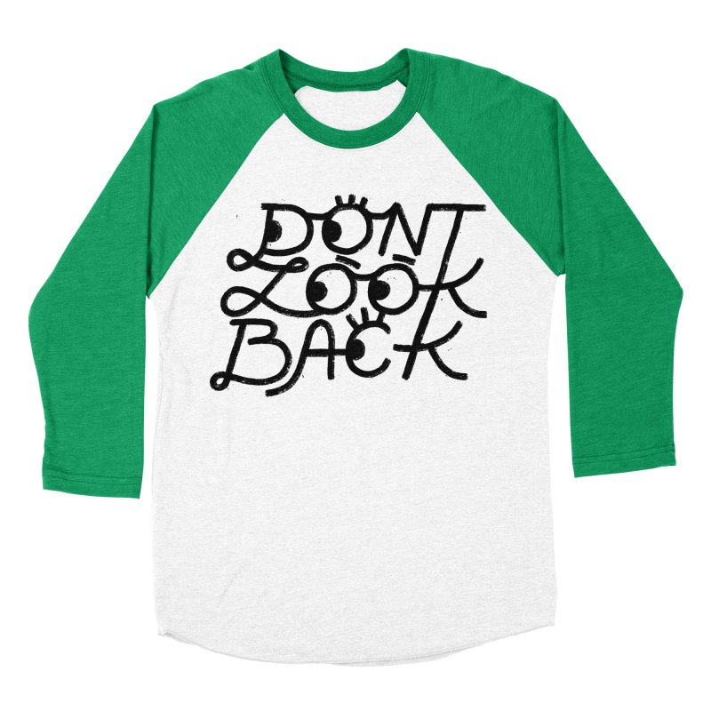 Don't Look Back Men's Baseball Triblend T-Shirt by Katie Lukes
