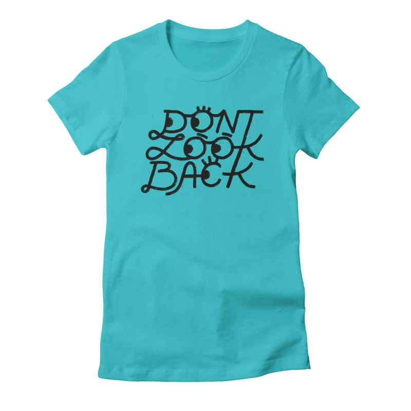 Don't Look Back Women's Fitted T-Shirt by Katie Lukes