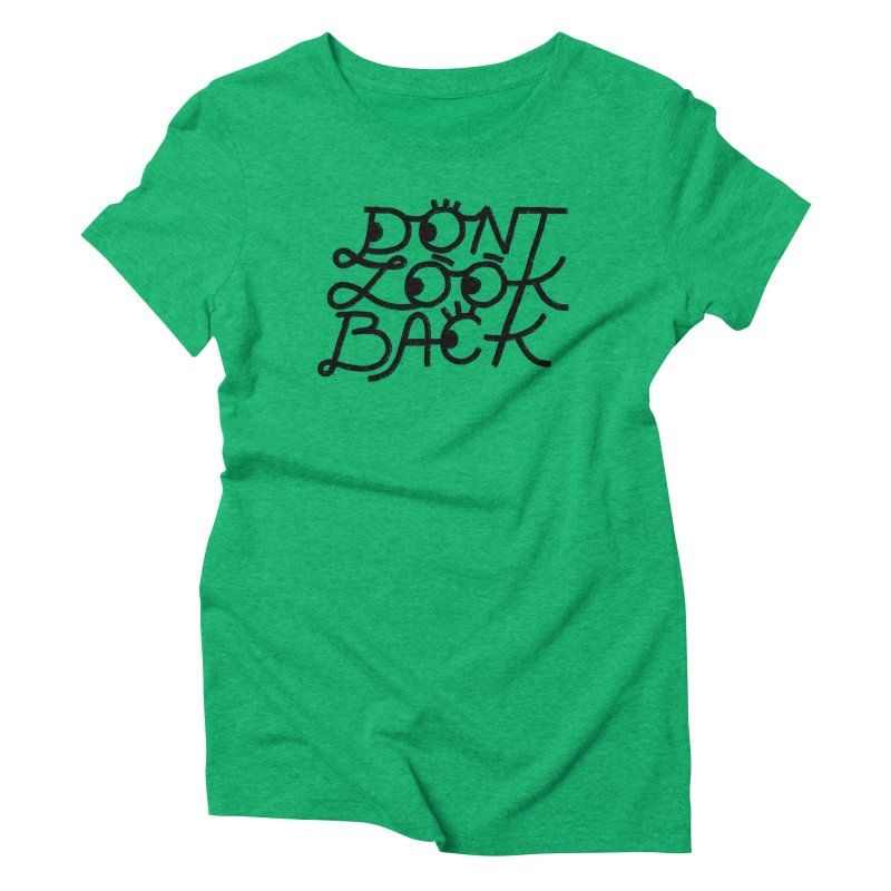 Don't Look Back Women's Triblend T-Shirt by Katie Lukes