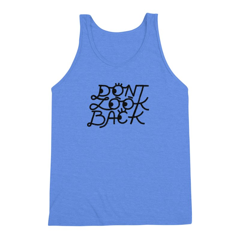 Don't Look Back Men's Triblend Tank by Katie Lukes