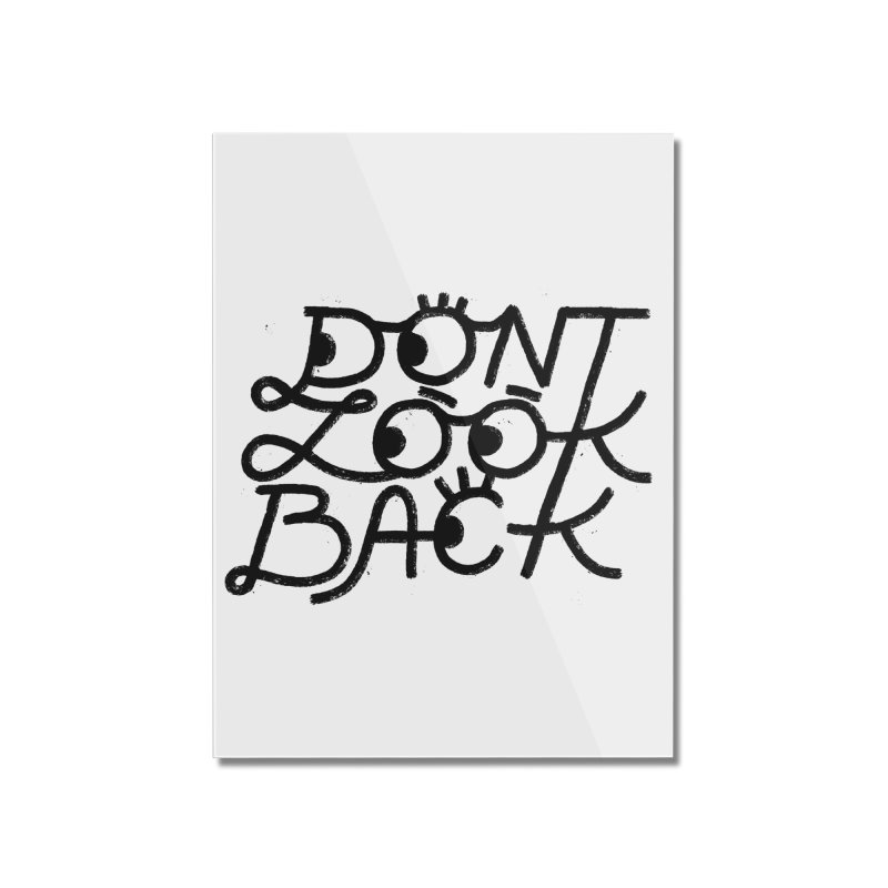 Don't Look Back Home Mounted Acrylic Print by Katie Lukes