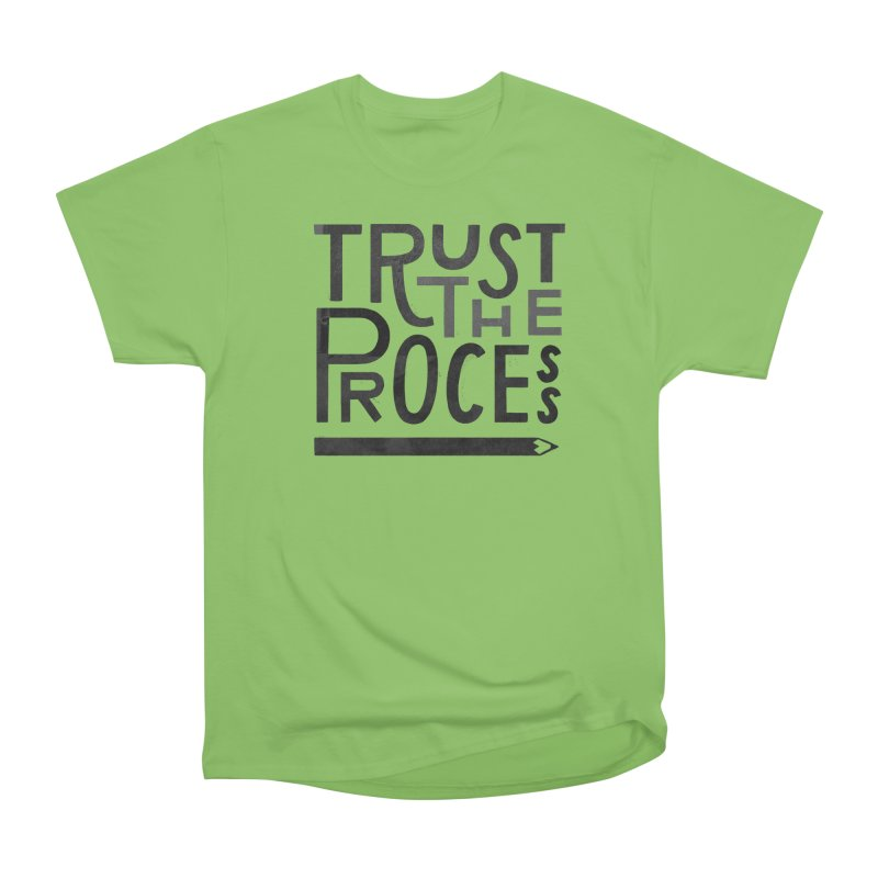 Trust the Process Men's Heavyweight T-Shirt by Katie Lukes
