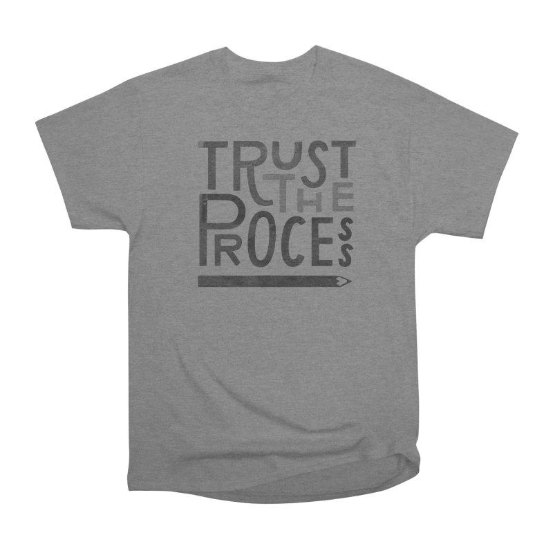 Trust the Process Women's Heavyweight Unisex T-Shirt by Katie Lukes
