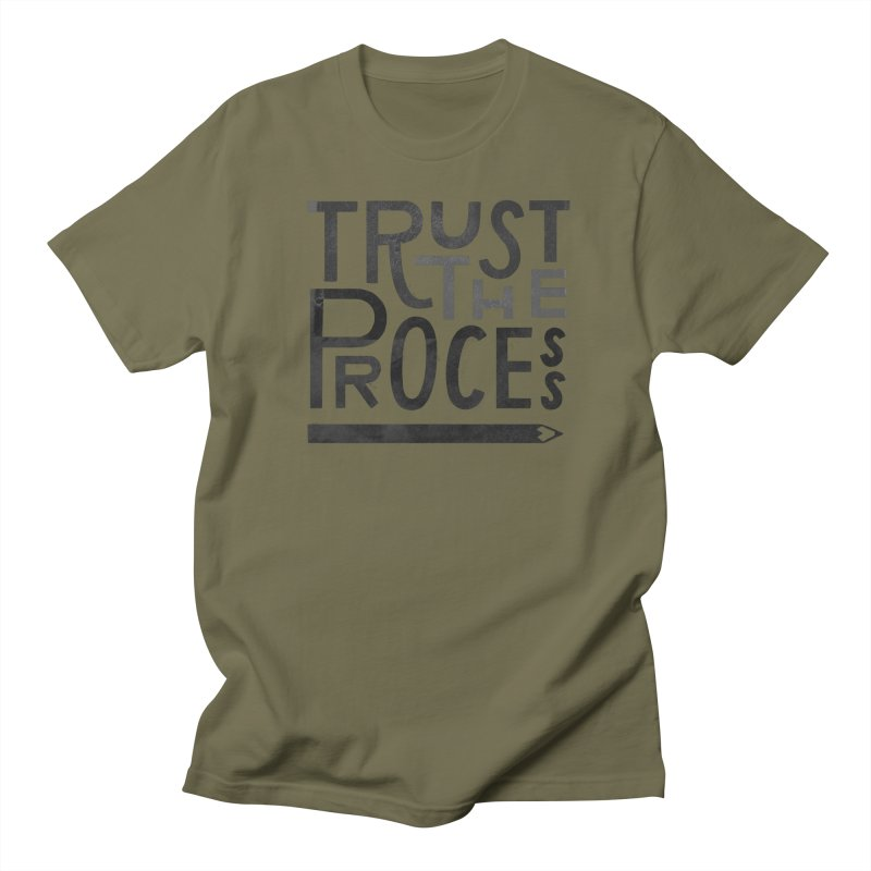 Trust the Process Women's Regular Unisex T-Shirt by Katie Lukes
