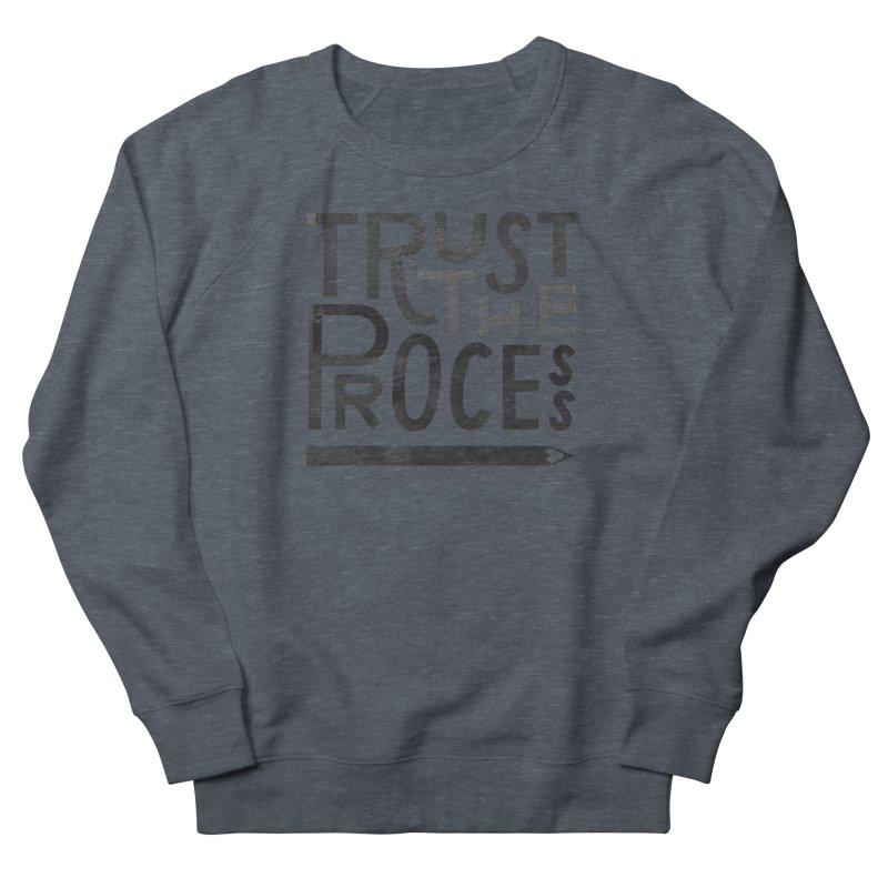 Trust the Process Men's Sweatshirt by Katie Lukes