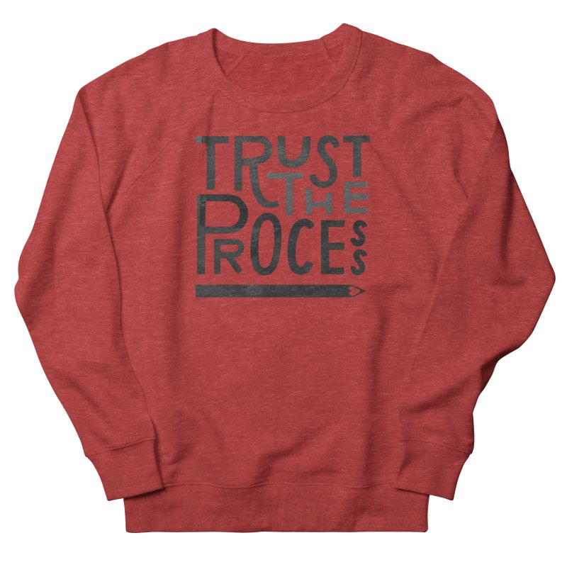 Trust the Process Men's French Terry Sweatshirt by Katie Lukes