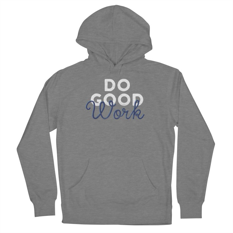 Do Good Men's Pullover Hoody by Katie Lukes