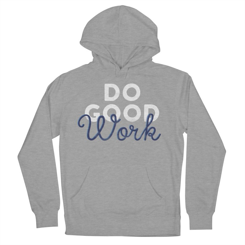 Do Good Men's French Terry Pullover Hoody by Katie Lukes
