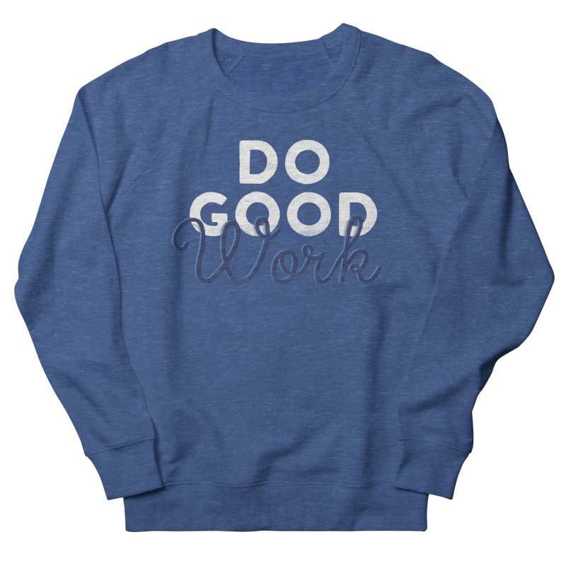 Do Good Women's French Terry Sweatshirt by Katie Lukes