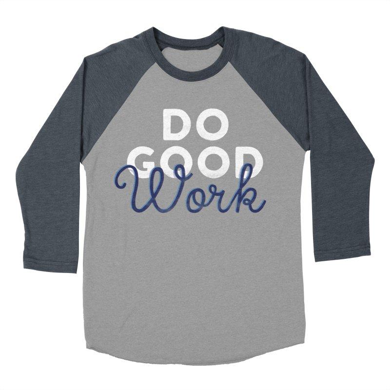 Do Good Women's Baseball Triblend Longsleeve T-Shirt by Katie Lukes
