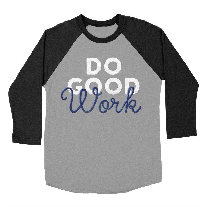 Do Good Men's Baseball Triblend T-Shirt by Katie Lukes