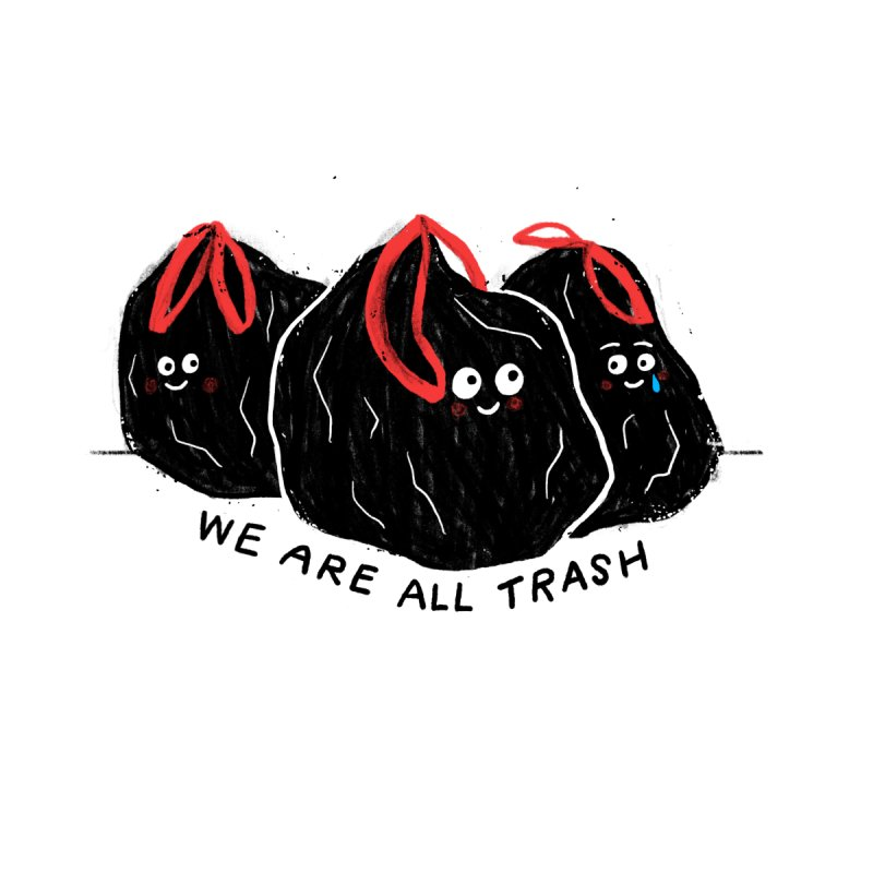 We Are All Trash Women's V-Neck by Katie Lukes
