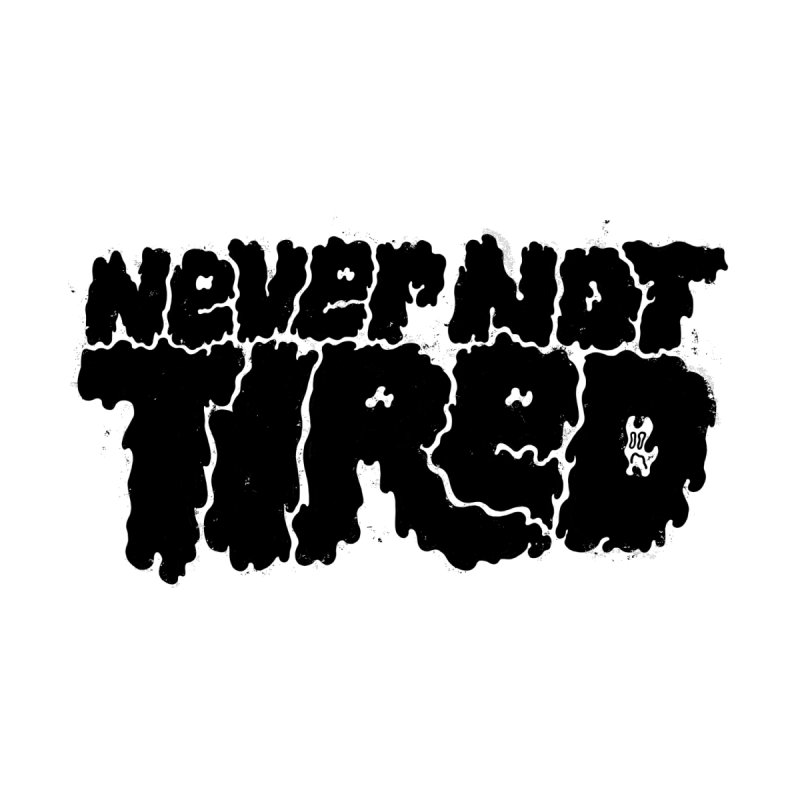 Never Not Tired by Katie Lukes