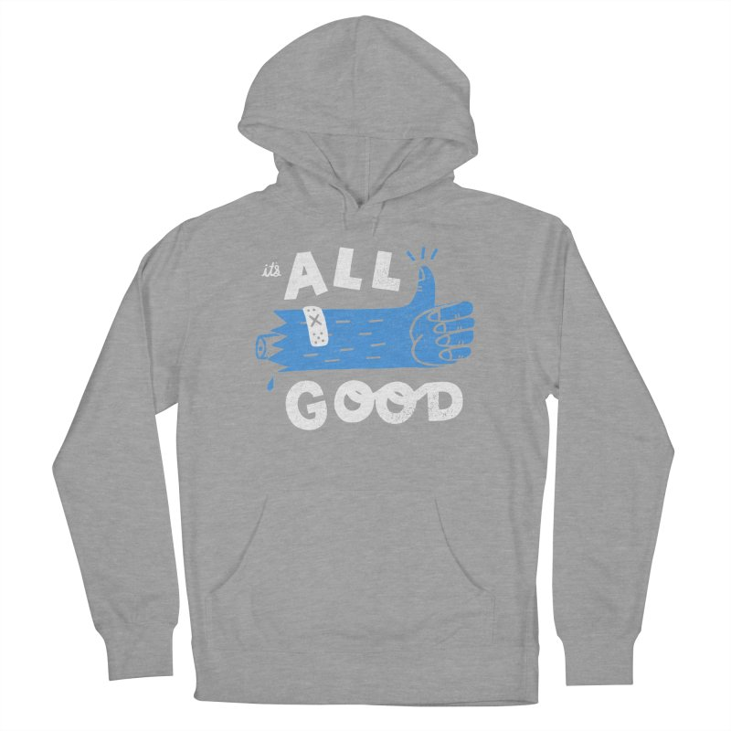It's All Good Women's French Terry Pullover Hoody by Katie Lukes