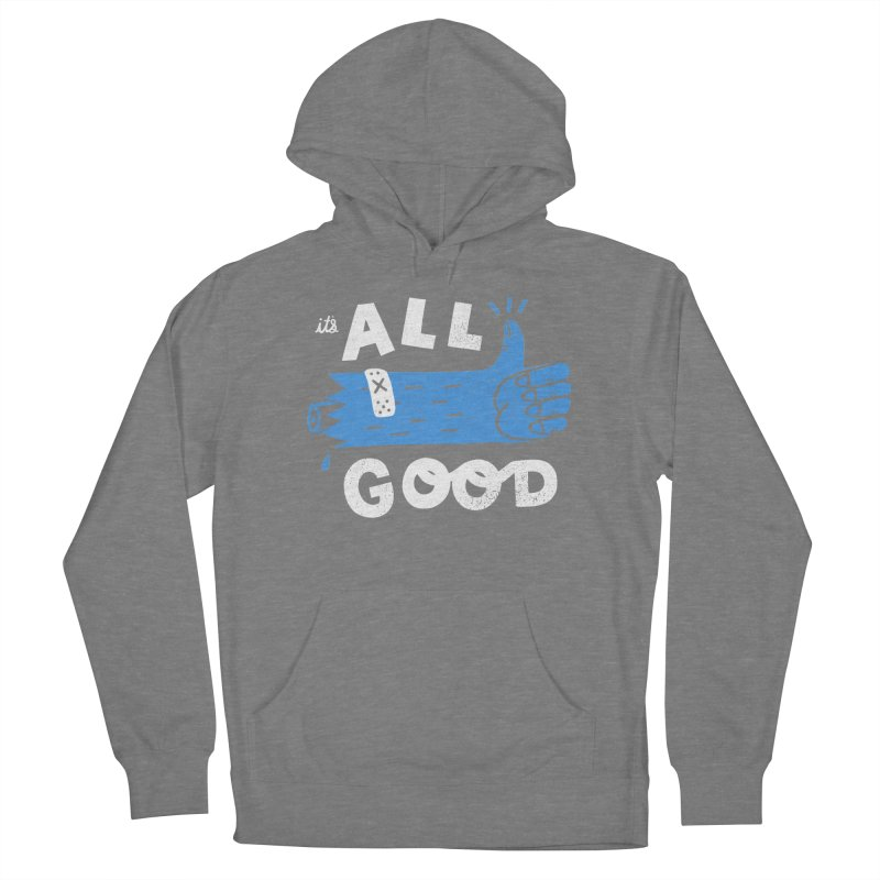 It's All Good Men's French Terry Pullover Hoody by Katie Lukes