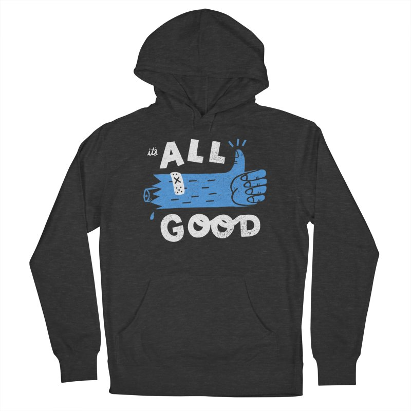 It's All Good Men's Pullover Hoody by Katie Lukes