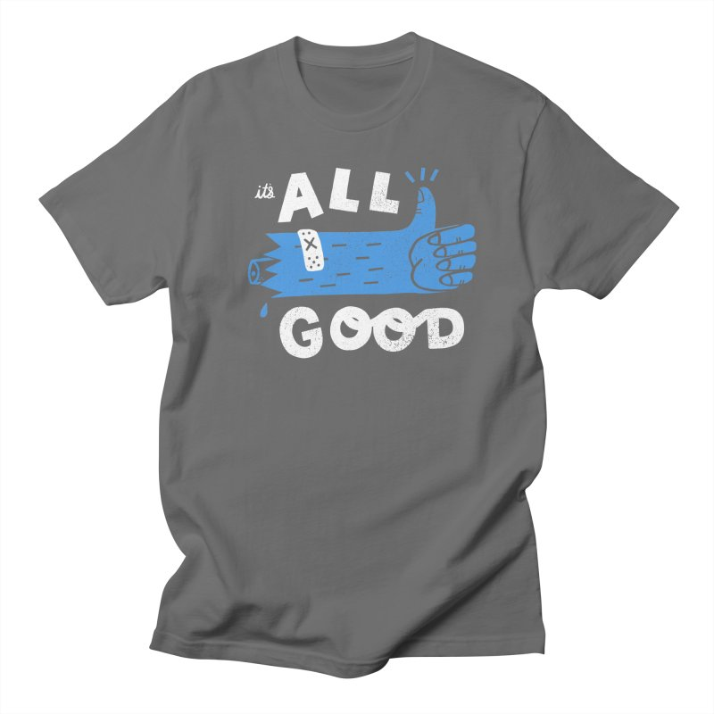 It's All Good Men's T-Shirt by Katie Lukes