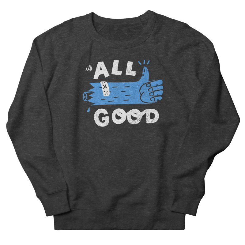 It's All Good Women's French Terry Sweatshirt by Katie Lukes