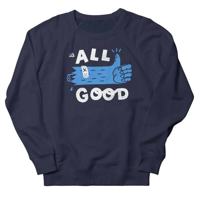 It's All Good Men's French Terry Sweatshirt by Katie Lukes