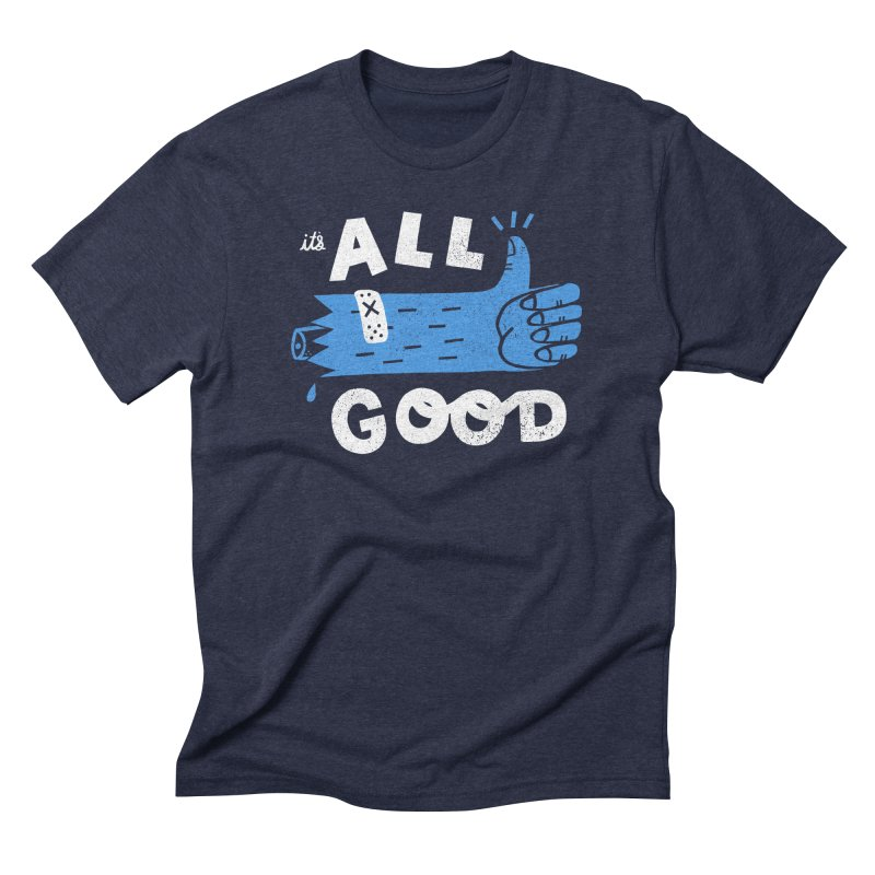 It's All Good Men's Triblend T-Shirt by Katie Lukes