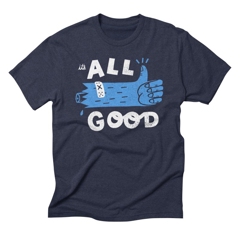 It's All Good in Men's Triblend T-shirt Navy by Katie Lukes