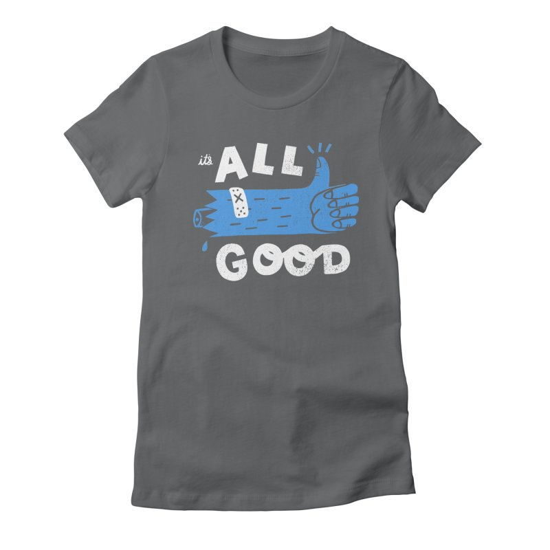 It's All Good Women's Fitted T-Shirt by Katie Lukes