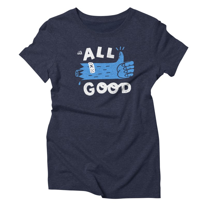 It's All Good Women's Triblend T-shirt by Katie Lukes