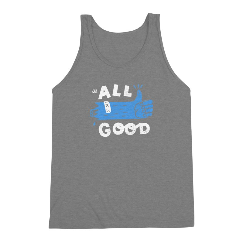 It's All Good Men's Triblend Tank by Katie Lukes