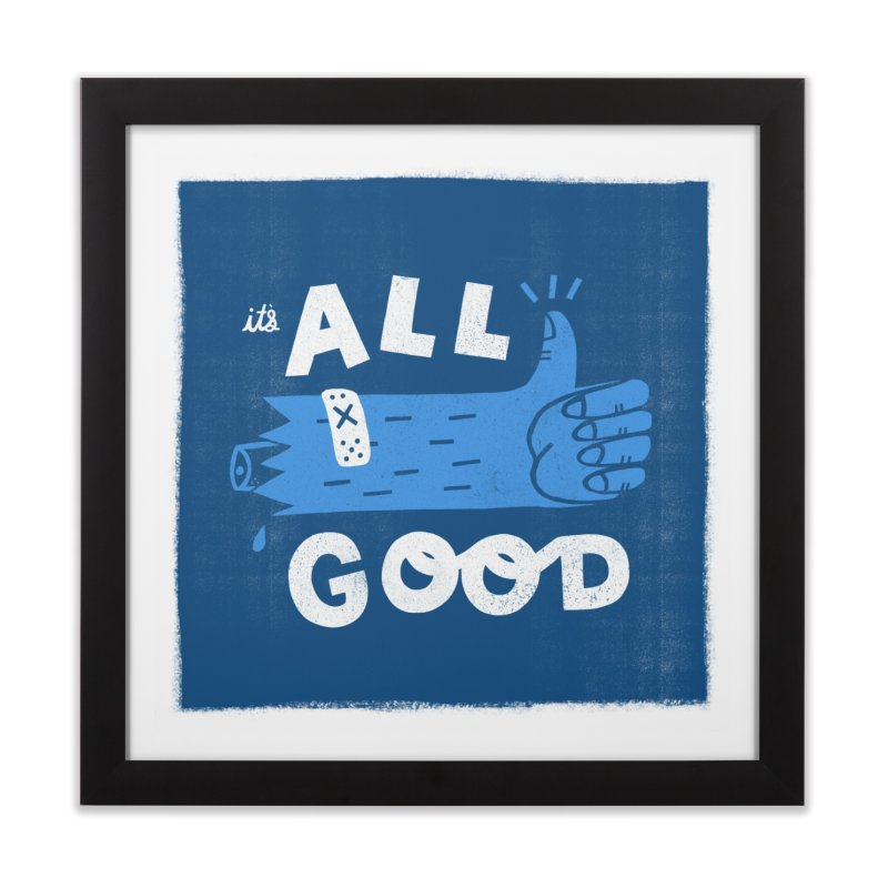 It's All Good Home Framed Fine Art Print by Katie Lukes