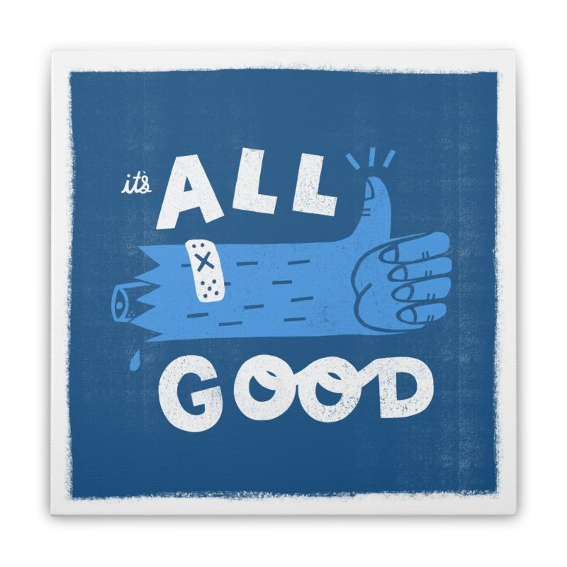 It's All Good Home Stretched Canvas by Katie Lukes