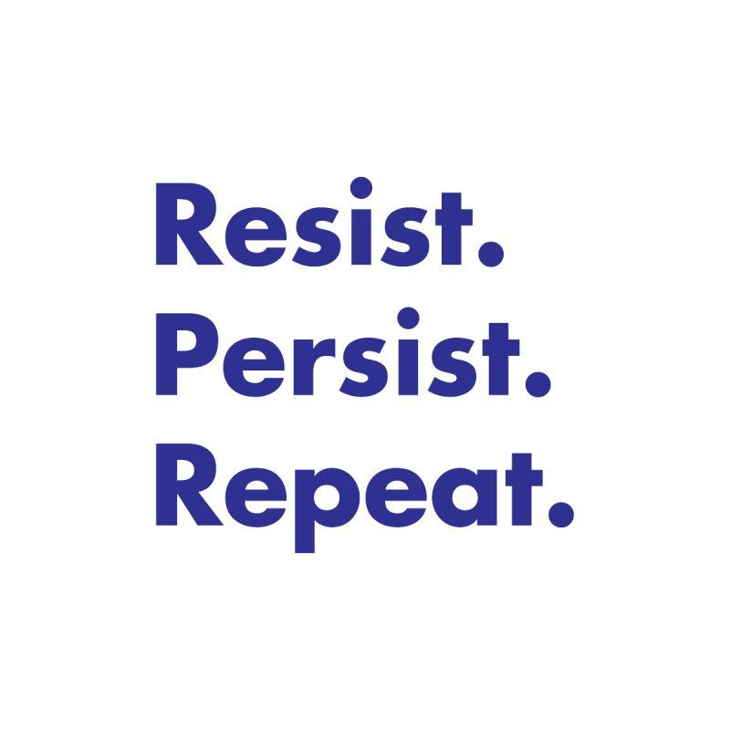 Resist. Persist. Repeat. by Katie McMurry's Artist Shop