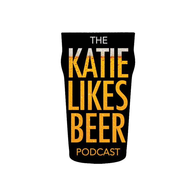 The Katie Likes Beer Podcast by Katie Rocket's Artist Shop