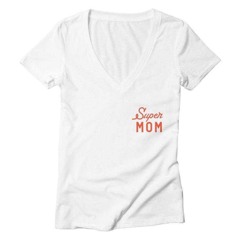 Super Mom Women's Deep V-Neck V-Neck by Katie Rose's Artist Shop