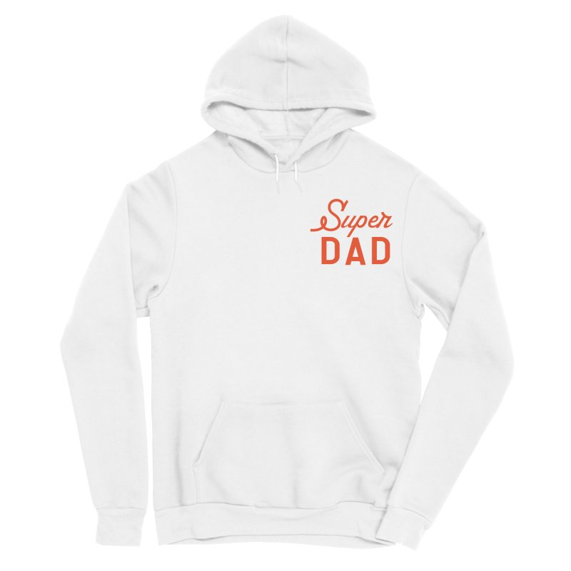 Super Dad Men's Pullover Hoody by Katie Rose's Artist Shop