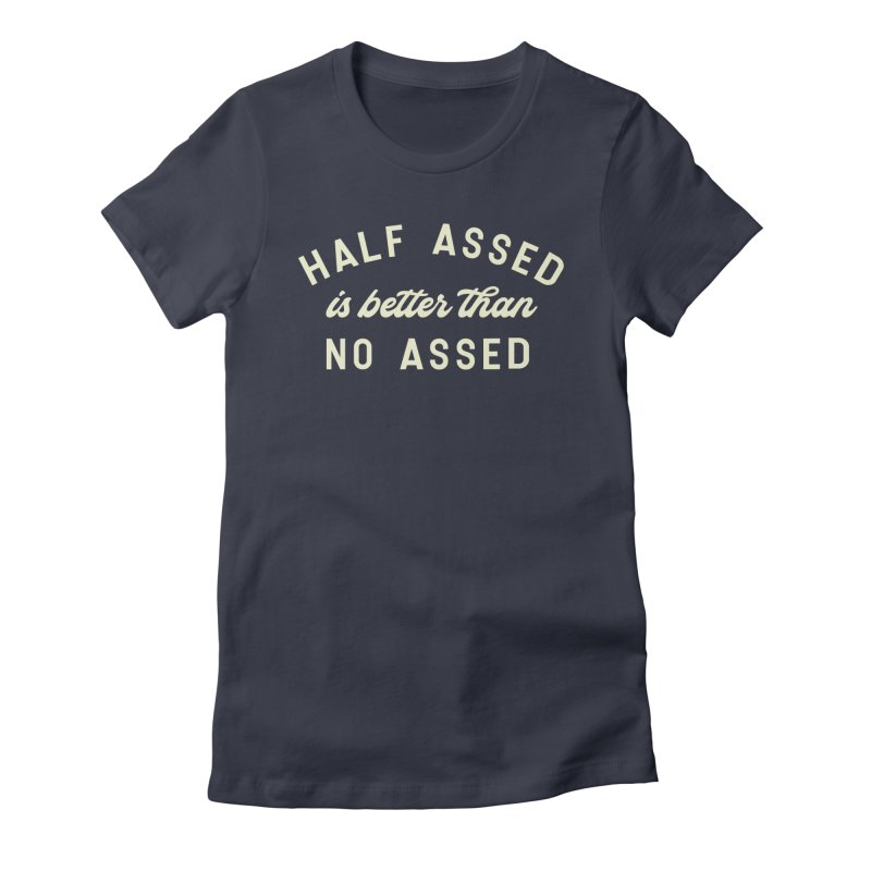 Half Assed Women's Fitted T-Shirt by Katie Rose's Artist Shop