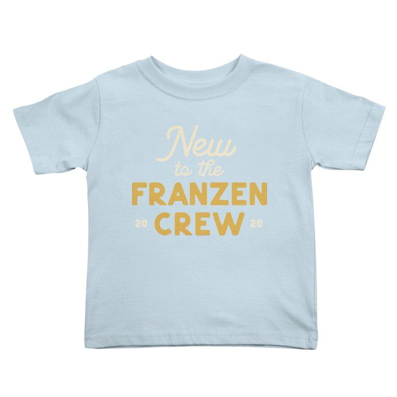 Franzen Crew Kids Toddler T-Shirt by Katie Rose's Artist Shop