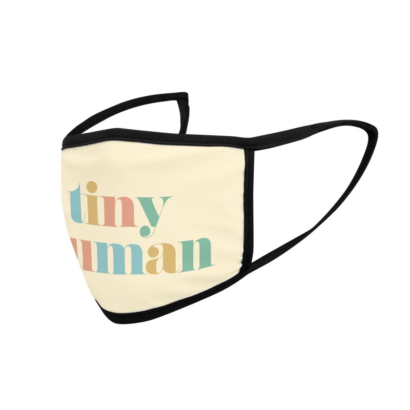 tiny human Accessories Face Mask by Katie Rose's Artist Shop