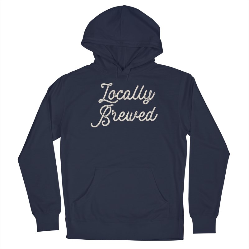 Locally Brewed Men's Pullover Hoody by Katie Rose's Artist Shop