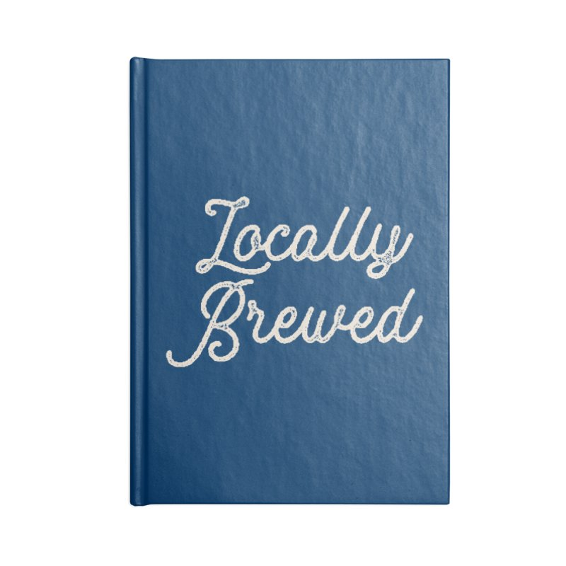 Locally Brewed Accessories Notebook by Katie Rose's Artist Shop