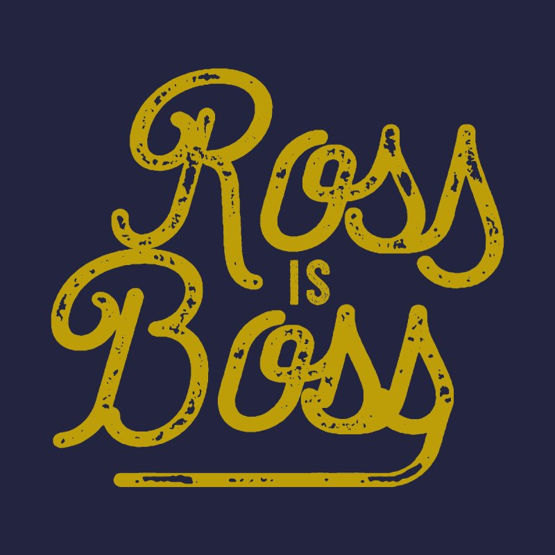Ross is Boss Kids Baby T-Shirt by Katie Rose's Artist Shop