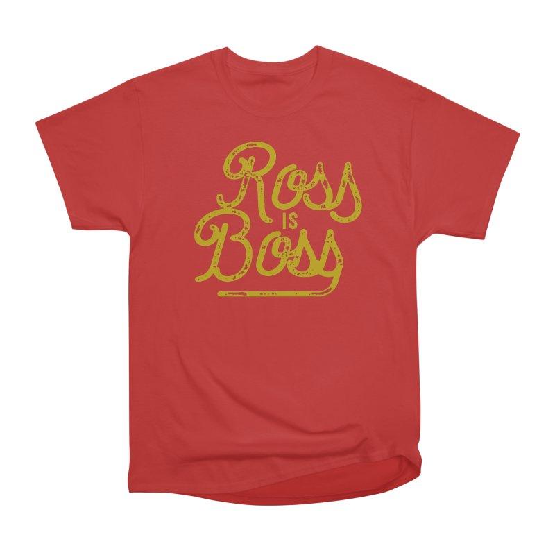 Ross is Boss Men's Heavyweight T-Shirt by Katie Rose's Artist Shop
