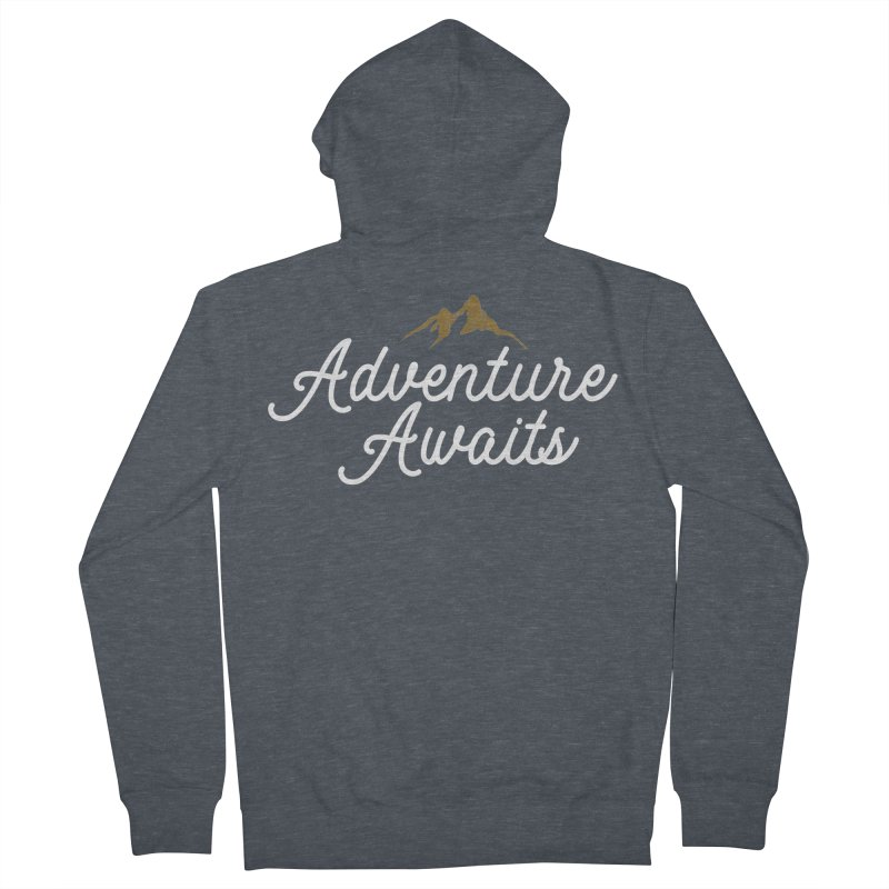 Adventure Awaits Women's French Terry Zip-Up Hoody by Katie Rose's Artist Shop