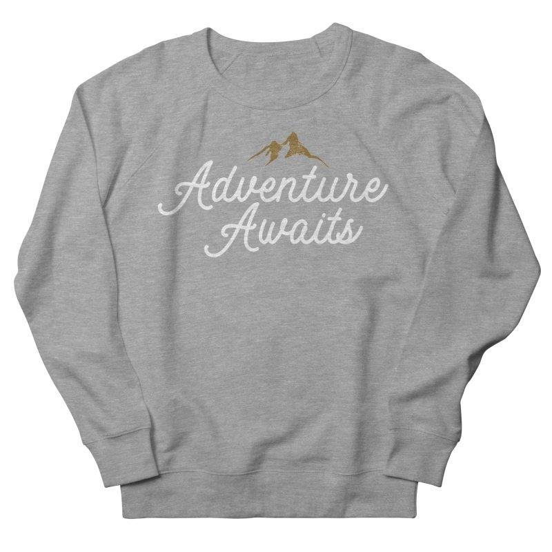 Adventure Awaits Women's French Terry Sweatshirt by Katie Rose's Artist Shop