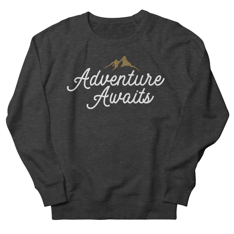 Adventure Awaits Men's French Terry Sweatshirt by Katie Rose's Artist Shop